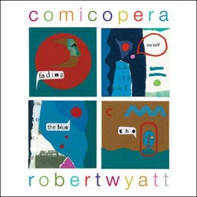 20071212172330-robert-wyatt-comicopera-413182-1-.jpg